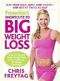 Prevention's Shortcuts to Big Weight Loss Slim Your Belly, Buns, and Thighs--and Get Fit Twi...