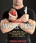 Men's Health Muscle Chow More Than 150 Meals to Feed Your Muscles and Fuel Your Workouts