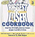Biggest Loser Cookbook More Than 125 Healthy, Delicious Recipes Adapted from Nbc's Hit Show