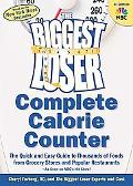 Biggest Loser Complete Calorie Counter The Quick and Easy Guide to Thousands of Foods from G...