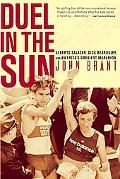 Duel in the Sun The Story of Alberto Salazar, Dick Beardsley, And America's Greatest Marathon