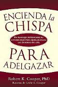 Encienda La Chispa Para Adelgazar / Flip the Switch Proven Strategies to Fuel Your Metabolis...