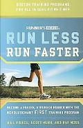 Runner's World Run Less, Run Faster Become a Faster, Stronger Runner With the Revolutionary ...