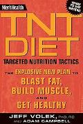 Men's Health Tnt Diet The Explosive New Plan to Blast Fat, Build Muscle, and Get Healthy in ...