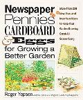 Newspaper, Pennies, Cardboard, and Eggs--for Growing a Better Garden More than 200 New, Fun,...