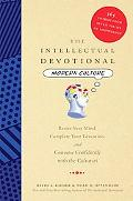 The Intellectual Devotional Modern Culture: Revive Your Mind, Complete Your Education, and C...