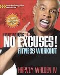 Harvey Walden's No Excuses! Fitness Plan