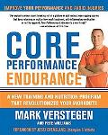 Core Performance Endurance: A New Training and Nutrition Program That Revolutionizes Your Wo...