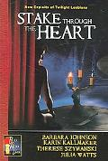 Stake Through the Heart New Exploits of Twilight Lesbians