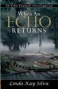 When an Echo Returns