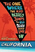 One Where the Kid Nearly Jumps to His Death and Lands in California
