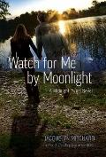 Watch for Me by Moonlight: A Midnight Twins Novel