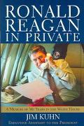 Ronald Reagan In Private A Memoir of My Years in the White House