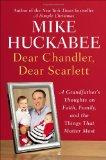 Dear Chandler, Dear Scarlett: A Grandfather's Thoughts on Faith, Family, and the Things That...