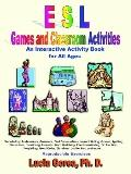 Esl Games And Classroom Activities An Interactive Activity Book for All Ages