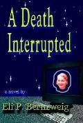 Death Interrupted A Novel