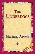 Underdogs A Novel of the Mexican Revolution