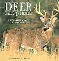Deer Tails & Trails The Complete Book Of Everything Whitetail