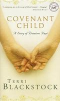 Covenant Child A Story of Promises Kept