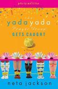 The Yada Yada Prayer Group Gets Caught, Book 5