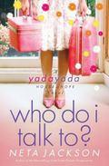 Who Do I Talk To? (Yada Yada Series)