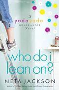 Who Do I Lean On? (A Yada Yada House of Hope Novel)