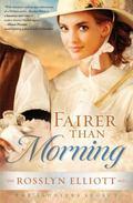 Fairer than Morning (A Saddler's Legacy Novel)