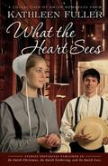 What the Heart Sees : A Collection of Amish Romances