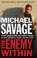 Enemy Within Saving America From The Liberal Assault On Our Churches, Schools, And Military