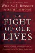 The Fight of Our Lives: Knowing the Enemy, Speaking the Truth, and Choosing to Win the War A...
