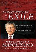 Constitution in Exile How The Federal Government Has Seized Power By Rewriting the Supreme L...