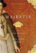Majestie : The King Behind the King James Bible