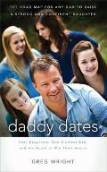 Daddy Dates: Four Daughters, One Clueless Dad, and His Quest to Win Their Hearts: The Road M...