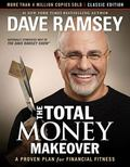 Total Money Makeover: Classic Edition : A Proven Plan for Financial Fitness