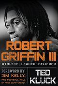 Rg3 : Football, Faith, and Leadership