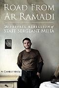Road from Ar Ramadi The Private Rebellion of Sergeant Camilo Mejia