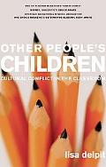 Other People's Children Cultural Conflict in the Classroom