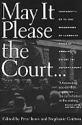 May It Please the Court: Transcripts of 23 Live Recordings of Landmark Cases as Argued Befor...