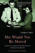 She Would Not Be Moved How We Tell the Story of Rosa Parks And the Montgomery Bus Boycott