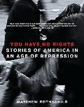 You Have No Rights Stories of America in an Age of Repression