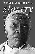 Remembering Slavery: African Americans Talk About Their Personal Experiences of Slavery and ...