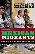 The World of Mexican Migrants: The Rock and the Hard Place