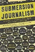 Submersion Journalism: Reporting in the Radical First Person from Harper's Magazine