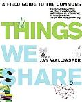 Things We Share: A Field Guide to the Commons