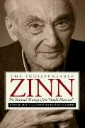 Indispensable Zinn : The Essential Writings of the People's Historian