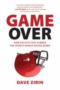 Not Just a Game : How Politics Has Trampled Sports in the 21st Century
