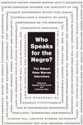 Who Speaks for the Negro? : The Robert Penn Warren Interviews