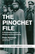Pinochet File : A Declassified Dossier on Atrocity and Accountability