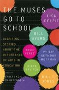 Muses Go to School : Inspiring Stories about the Importance of Arts in Education