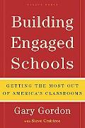Building Engaged Schools Getting the Most Out of America's Classrooms